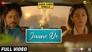 Download Jaane De - Full Video | Atif Aslam | Qarib Qarib Singlle | Irrfan I Parvathy | Vishal Mishra Video