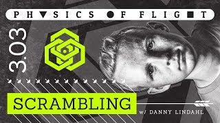 Download Physics of Flight 3.03 Scrambling W/ Danny Lindahl Video