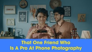 Download ScoopWhoop: That One Friend Who Is A Pro At Phone Photography | Ft. Rohan Shah Video