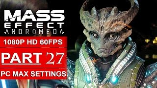 Download MASS EFFECT ANDROMEDA Gameplay Walkthrough Part 27 [1080p HD 60FPS PC MAX SETTINGS] - No Commentary Video