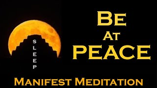Download Be at PEACE ~ Create your Dream Life ~ SLEEP MEDITATION Video