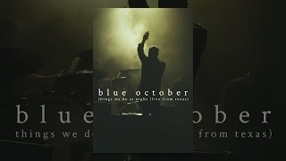 Download Blue October: Things We Do at Night (Live from Texas) Video