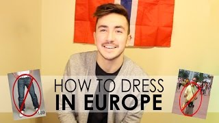 Download 7 DO's/DON'Ts - HOW TO DRESS IN EUROPE (for guys) Video