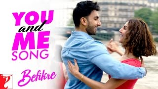 Download You and Me Song | Befikre | Ranveer Singh | Vaani Kapoor | Nikhil D'Souza | Rachel Varghese Video