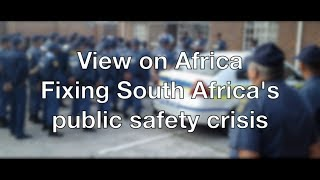 Download View on Africa: fixing South Africa's public safety crisis Video