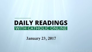 Download Daily Reading for Monday, January 23rd, 2017 HD Video