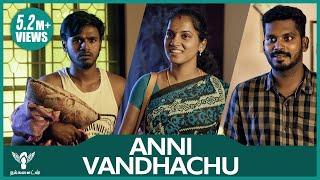 Download Anni Vandhachu - Best Moments of Life #Nakkalites Video