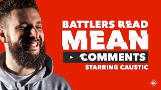 Download KOTD - Battlers Read Mean Comments - Caustic Video