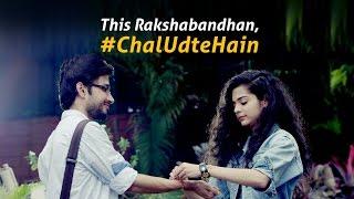 Download ″Dear Sis...″ | #ChalUdteHain | Raksha Bandhan Special | Blush Video