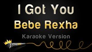 Download Bebe Rexha - I Got You (Karaoke Version) Video
