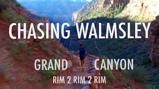 Download CHASING WALMSLEY | GRAND CANYON Rim 2 Rim 2 Rim RECORD Video