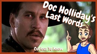 Download Docs Holliday's Last Words - Curious To Know Video