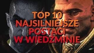 Download TOP 10 NAJSILNIEJSZE Postacie w WIEDŹMINIE Video