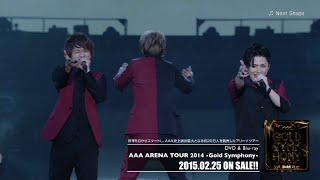 Download AAA / 「Next Stage from『AAA ARENA TOUR 2014 -Gold Symphony-』」 Video