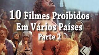 Download 10 FILMES PROIBIDOS EM VÁRIOS PAÍSES PARTE 2 Video