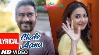 Download LYRICAL: Chale Aana | De De Pyaar De I Ajay Devgn, Tabu, Rakul Preet l Armaan Malik, Amaal Mallik Video