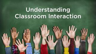 Download Understanding Classroom Interaction | PennX on edX | Course About Video Video
