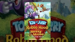 Download Tom and Jerry: Robin Hood and the Merry Mouse Video