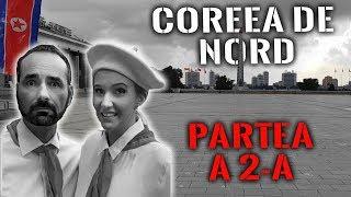 Download Coreea de Nord (partea a doua): CE și DE CE NU am putut arăta în film! Video