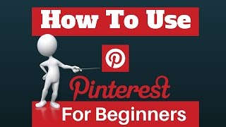 Download How To Use Pinterest For Beginners A 2017 Tutorial Video