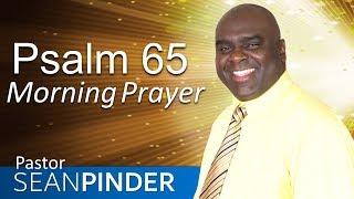 Download YES, GOD STILL ANSWERS PRAYER - PSALM 65 - MORNING PRAYER | PASTOR SEAN PINDER Video