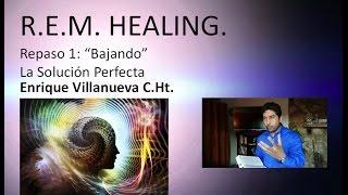 Download REM HEALING.  Repaso 1: ″Bajando″ La Solución Perfecta   Enrique Villanueva Video
