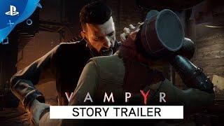 Download Vampyr - Story Trailer   PS4 Video