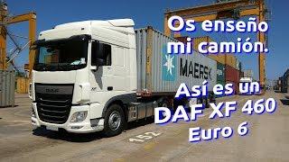 Download ¡¡¡Os enseño mi camión!!! Así es un DAF XF 460 Euro 6 Video