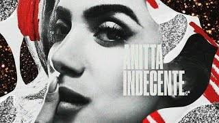 Download Anitta - Indecente (Áudio Official) Single Video