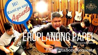 Download Eroplanong Papel | (c) December Avenue | #AgsuntaSongRequests Video