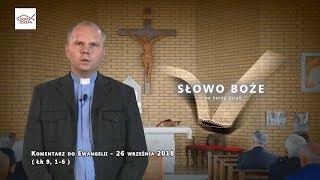 Download Komentarz do Ewangelii - 26 września 2018 (Łk 9, 1-6) Video