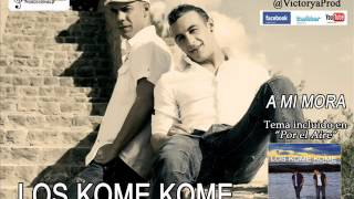 Download LOS KOME KOME - A MI MORA Video