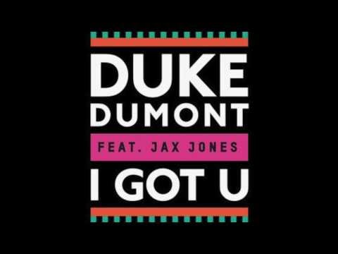 Duke Dumont feat. Jax Jones - I Got You (Original Mix) [LYRICS]