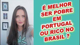 Download É MELHOR SER POBRE EM PORTUGAL OU RICO NO BRASIL ? Video