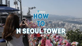 Download How to N seoul tower | HOW TO SEOUL Video