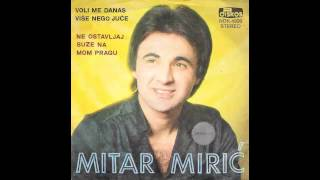 Download Mitar Miric - Voli me danas vise nego juce - (Audio 1980) HD Video