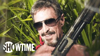 Download Gringo: The Dangerous Life of John McAfee | Official Trailer | SHOWTIME Documentary Video
