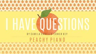 Download I Have Questions - Camila Cabello (Lower Key) | Piano Backing Track Video