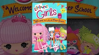 Download Lalaloopsy Girls: Welcome to L.A.L.A. Prep School Video
