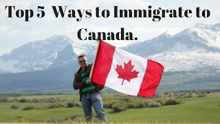 Download Top 5 Easiest, Cheapest and Fastest Ways to Immigrate to Canada. Video