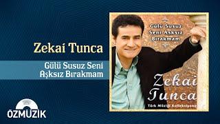 Download Zekai Tunca - Gülü Susuz Seni Aşksız Bırakmam Video
