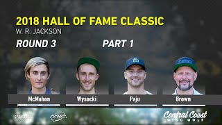 Download 2018 Hall of Fame Classic - Round 3 Part 1 - McMahon, Wysocki, Paju, Brown Video
