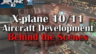 Download X-plane 10 & 11 Aircraft Development - Behind the Scenes Video