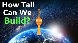 Download What's the Tallest Thing We Can Possibly Build? Video
