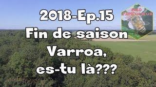 Download Fred l'Apiculteur - 2018-Ep.15 - Fin de saison; Varroa es-tu là??? Video