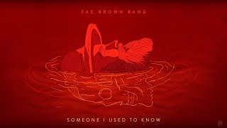Download Zac Brown Band - Someone I Used To Know (LYRIC) Video