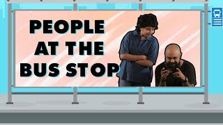 Download Types of People At A Bus Stop   MostlySane Video