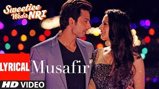 Download Atif Aslam: Musafir Lyrical | Sweetiee Weds NRI |Himansh Kohli, Zoya Afroz | Palak & Palash Muchhal Video