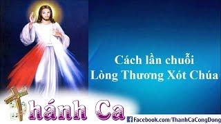 Download Cách Lần Chuỗi Lòng Thương Xót Chúa - Lm.Giuse Trần Đình Long Video