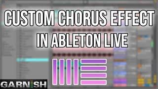 Download Ableton Live Custom Chorus Effect | Garnish Music School Video